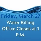 wate billing office closes at 1 march 27