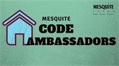 Mesquite Code Ambassadors Orientation is Jan. 31