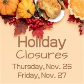 Holiday Closures on Nov. 26 and 27