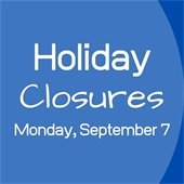 holiday closures sept 7