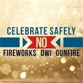 Celebrate Safely, no Fireworks DWI or Gunfire on New Years