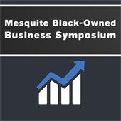 Mesquite Black-Owned Business Symposium