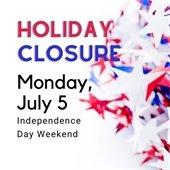 holiday closure Monday, July 5