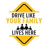 Drive like your family lives here logo