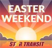 Easter Wekend STAR Transit