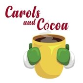 The words Carols and Cocoa with photo of yellow mug with steam coming out