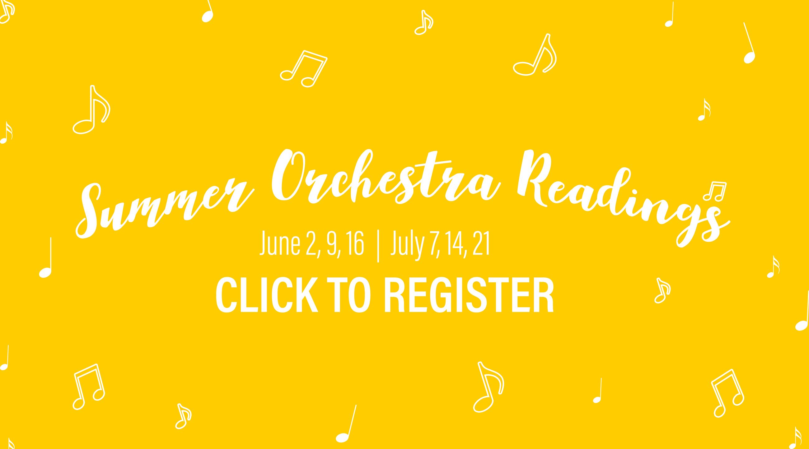 Summer Orchestra Readings, June 2, 9, 16 and July 7, 14, 21 from 9 a.m. to Noon