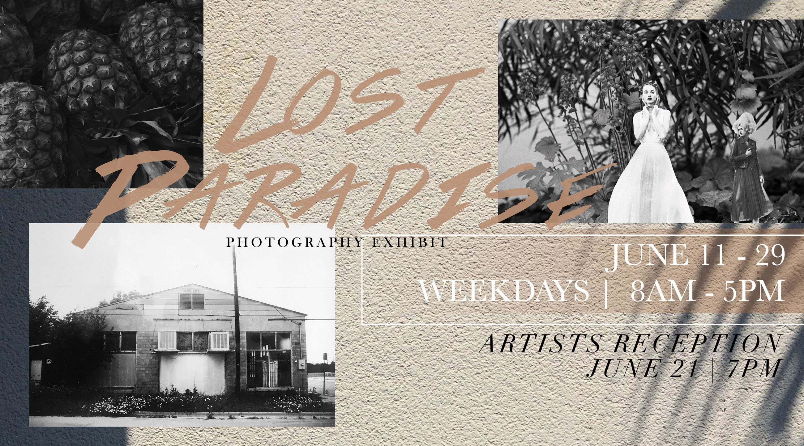 Photography Exhibit, Lost Paradise, June 11 - 29, Weekdays, 8 a.m. - 5 p.m. Reception on June 21st