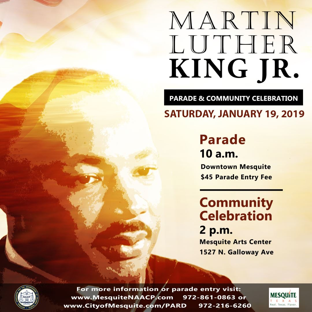 Dr. Martin Luther King Jr. Parade and Community Celebration January 19th, 2019 2:00pm Mesquite Arts