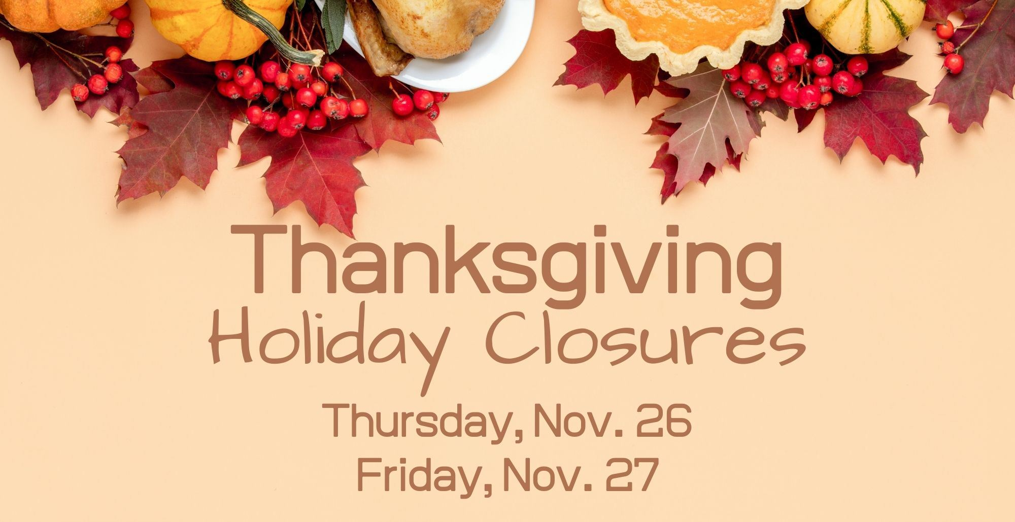 Thanksgiving holiday closures webslide