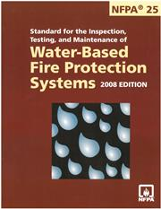 NFPA 25 - Inspection, Testing, and Maintenance of Water-based Fire Protection 2008 edition
